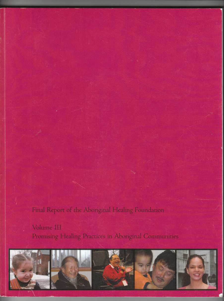 Image for Final Report of the Aboriginal Healing Foundation Volume III Promising Healing Practices in Aboriginal Communities