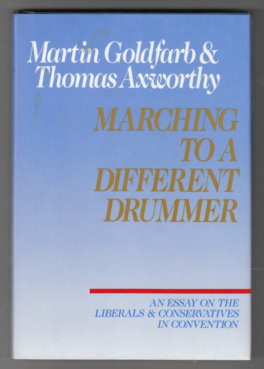 Image for Marching to a Different Drummer: An Essay on the Liberals and Conservatives in Convention