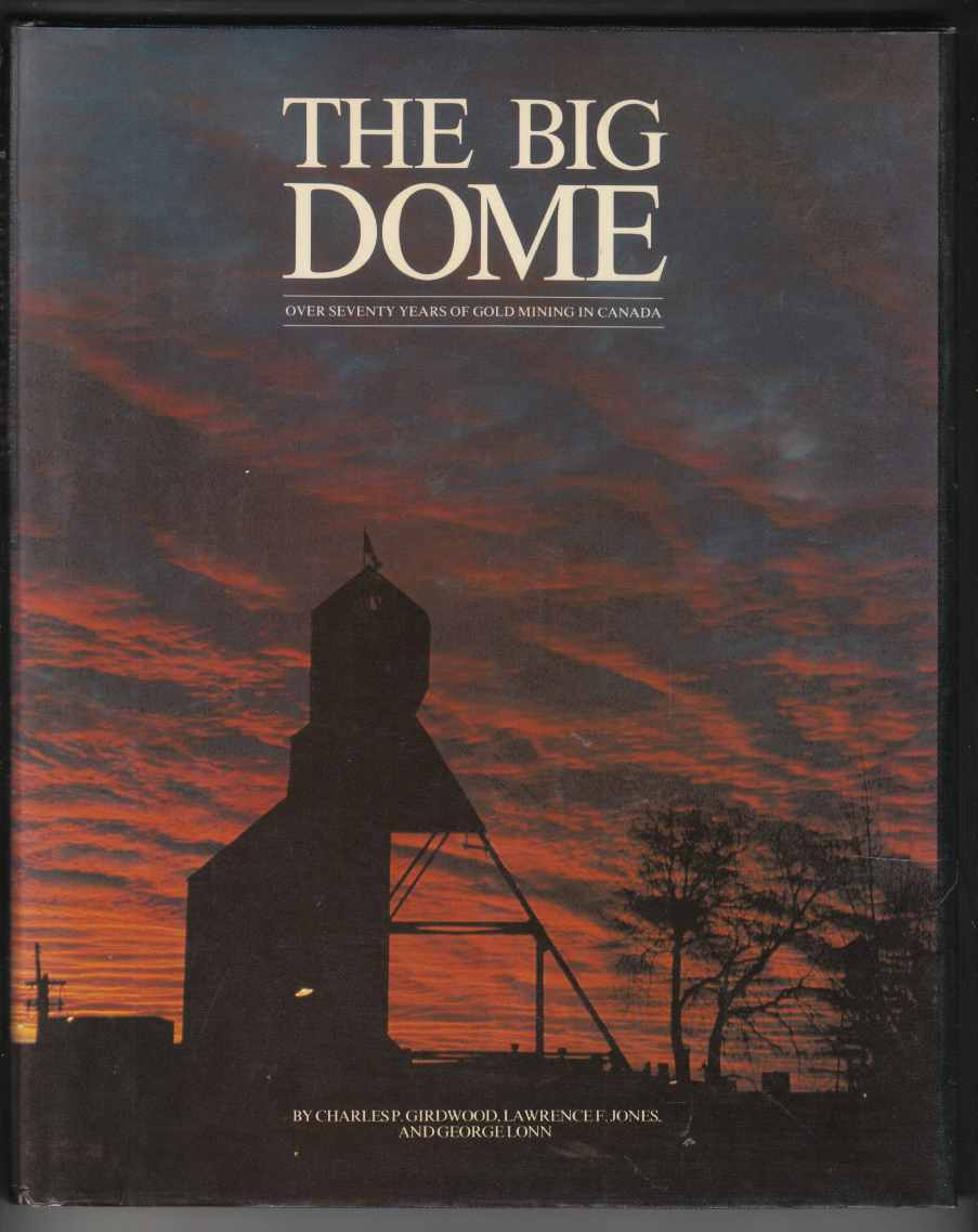 Image for The Big Dome Over Seventy Years of Gold Mining in Canada
