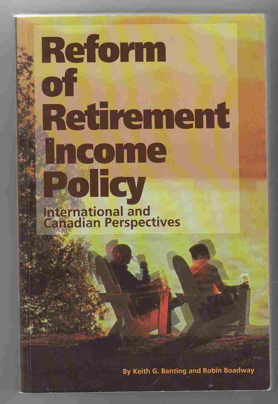 Image for Reform of Retirement Income Policy International and Canadian Perspectives