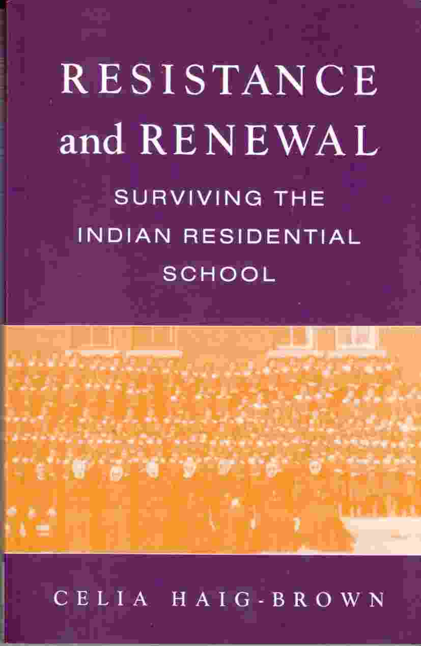 Image for Resistance and Renewal Surviving the Indian Residentail School