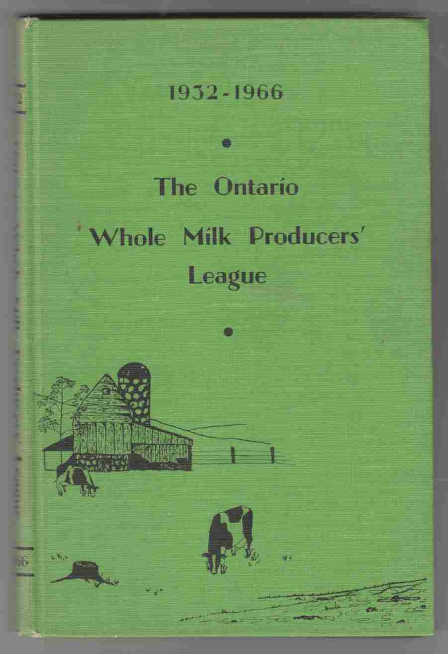 Image for 1932 - 1966 the Ontario Whole Milk Producers' League