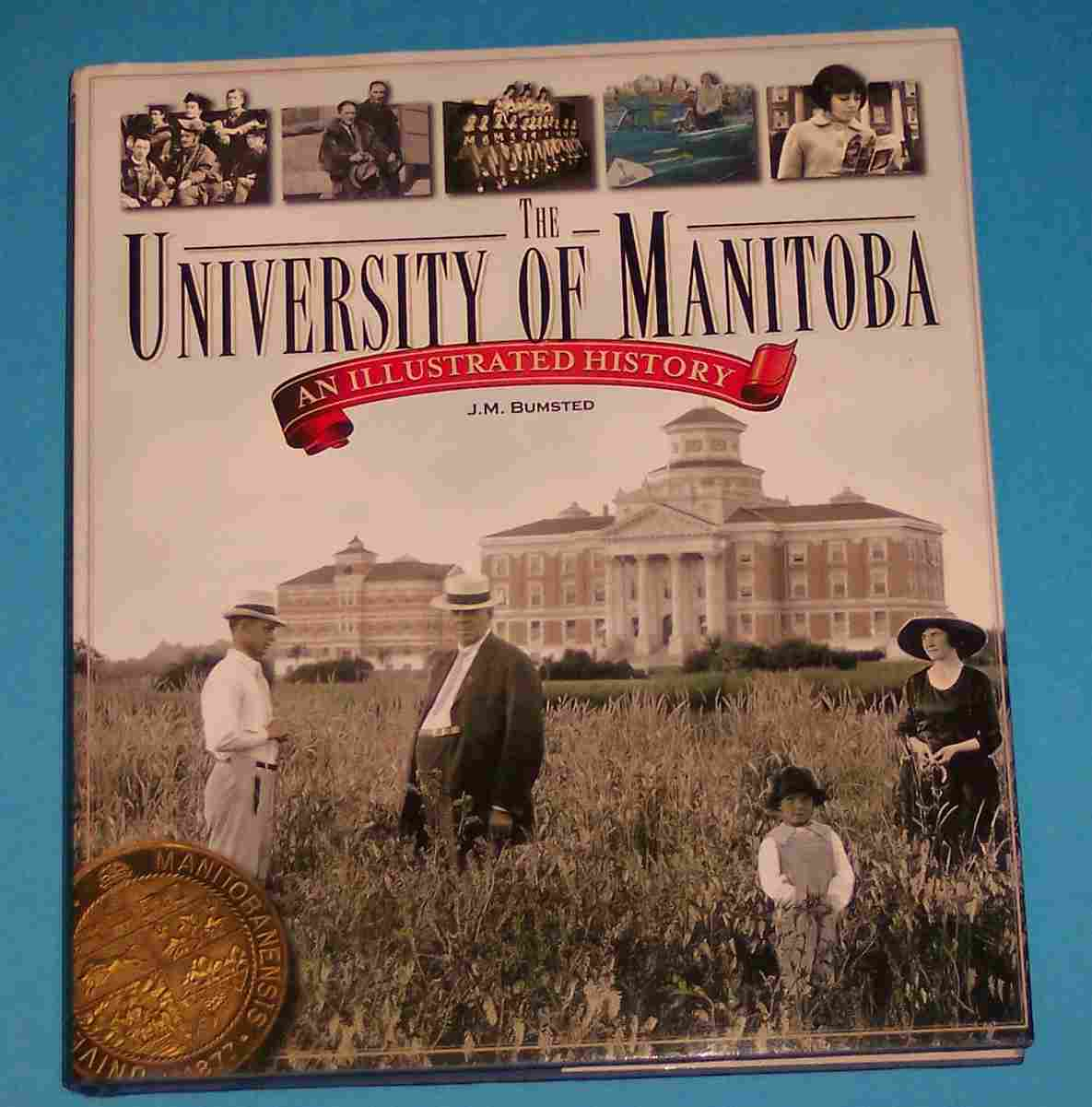 Image for The University of Manitoba An Illustrated History