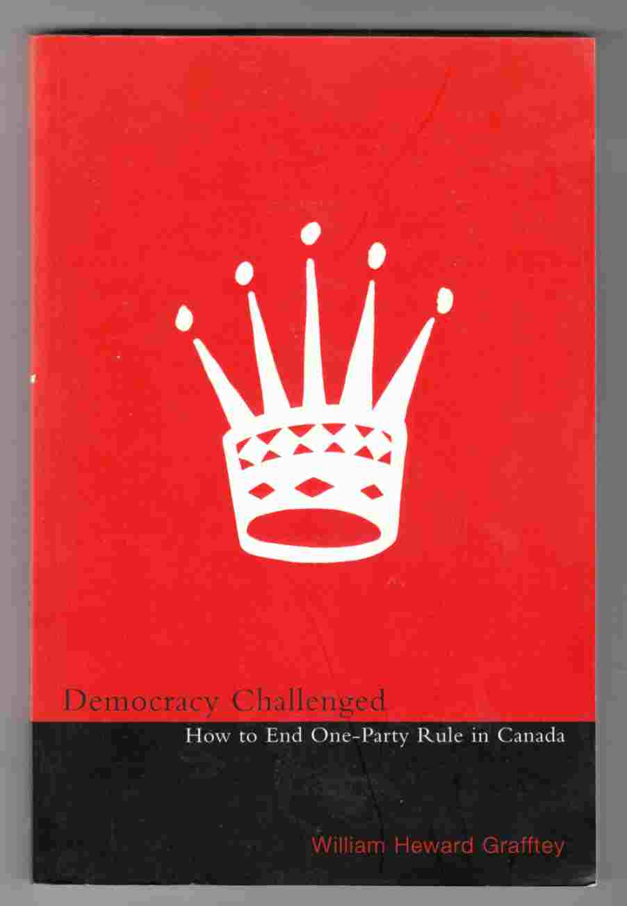 Image for Democracy Challenged How to End One-Party Rule in Canada
