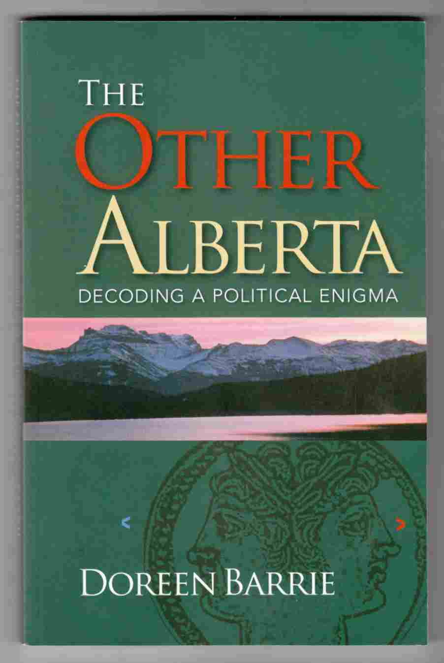 Image for The Other Alberta Decoding a Political Enigma