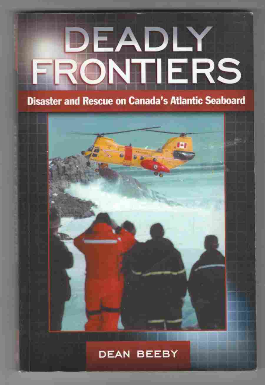Image for Deadly Frontiers Disaster and Rescue on Canada's Atlantic Seaboard