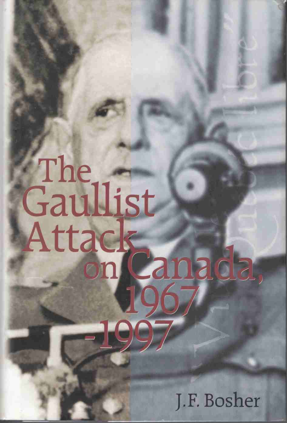 Image for The Gaullist Attack on Canada, 1967-1997
