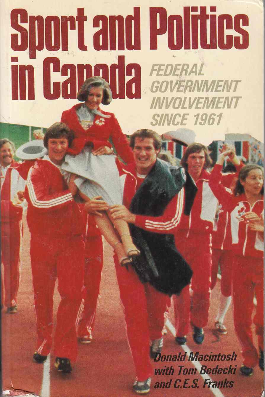 Image for Sport and Politics in Canada Federal Government Involvement Sonce 1961