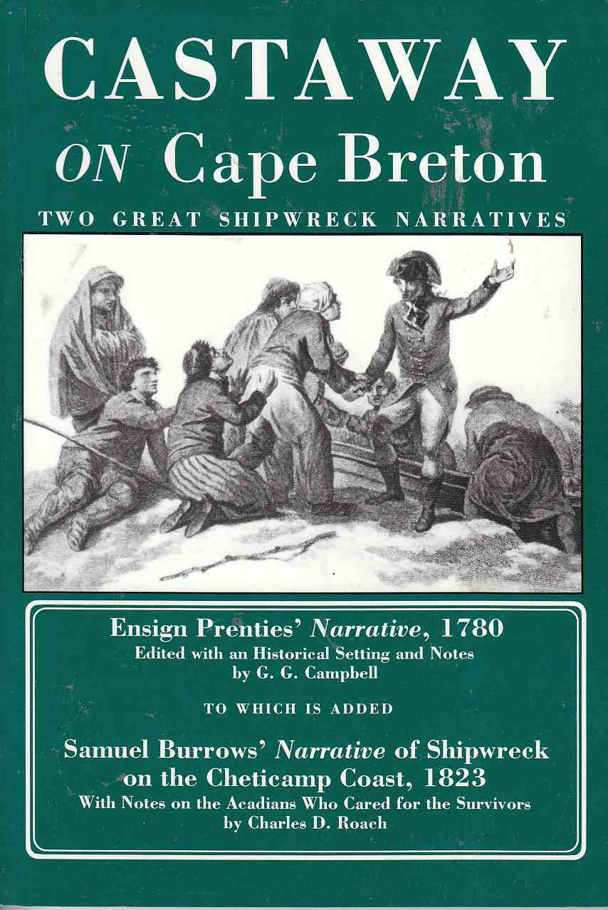 Image for Castaway on Cape Breton Ensign Prenties' Narrative 1780 & Samuel Burrows' Narrative of Shipwreck on the Cheticamp Coast, 1823