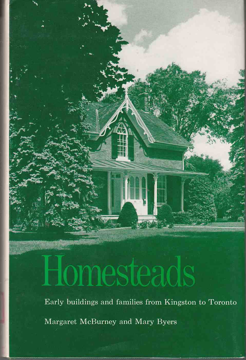 Image for Homesteads Early Buildings and Families from Kingston to Toronto