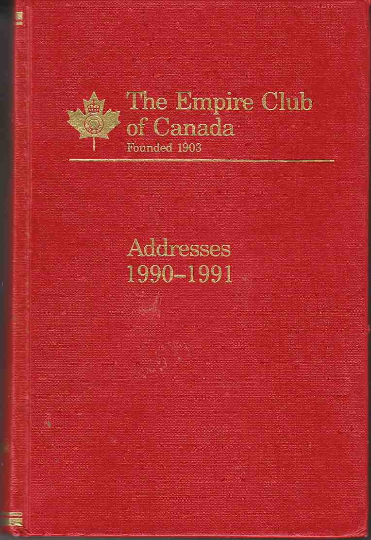 Image for The Empire Club of Canada Addresses 1990-1991