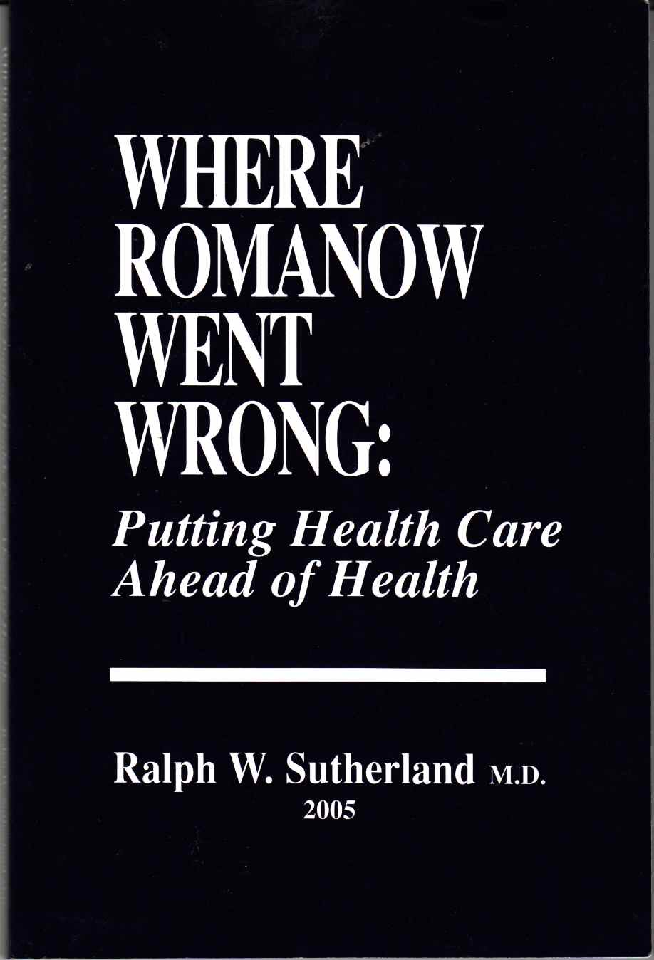 Image for Where Romanow Went Wrong Putting Health Care Ahead of Health