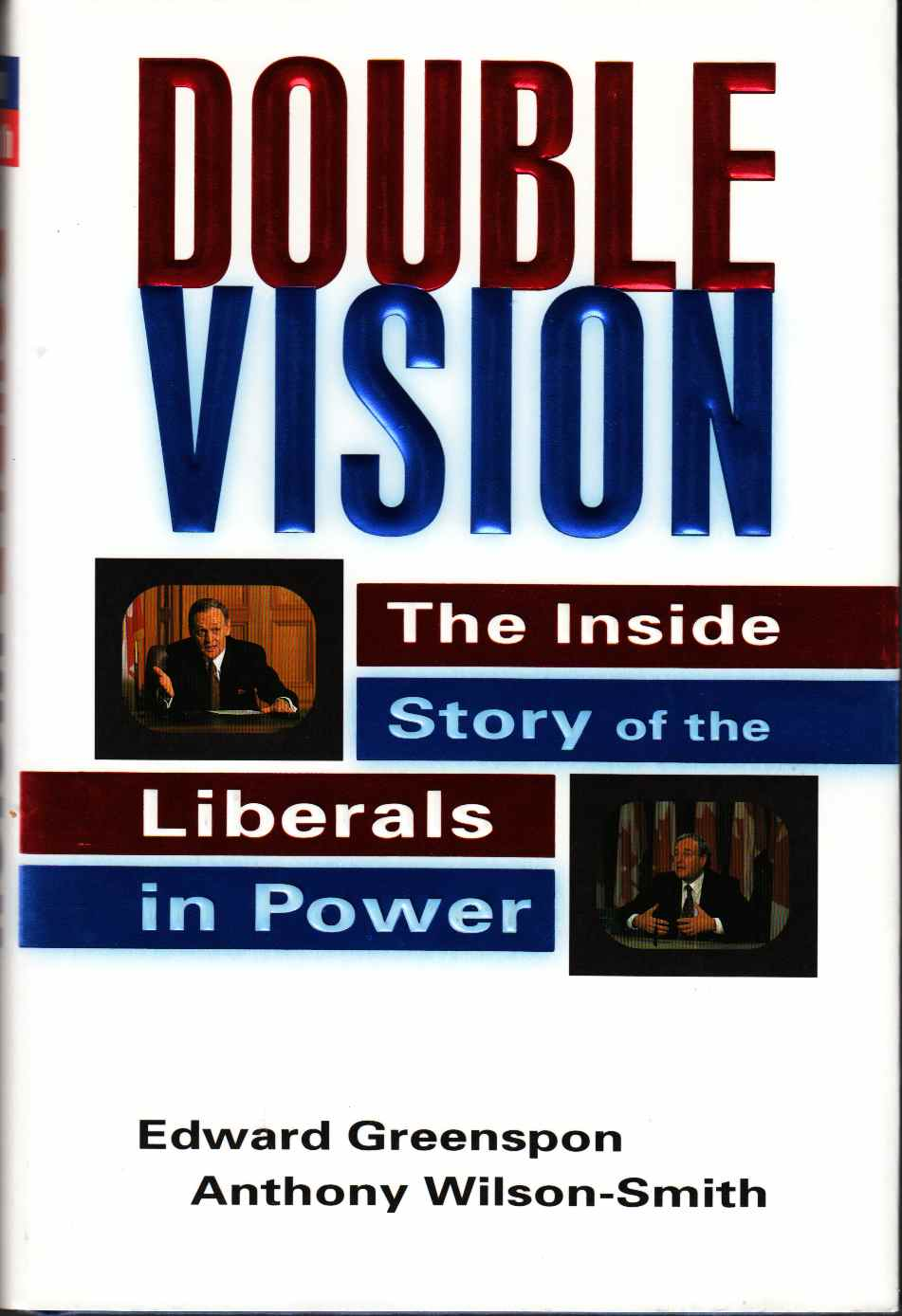 Image for Double Vision: the Inside Story of the Liberals in Power