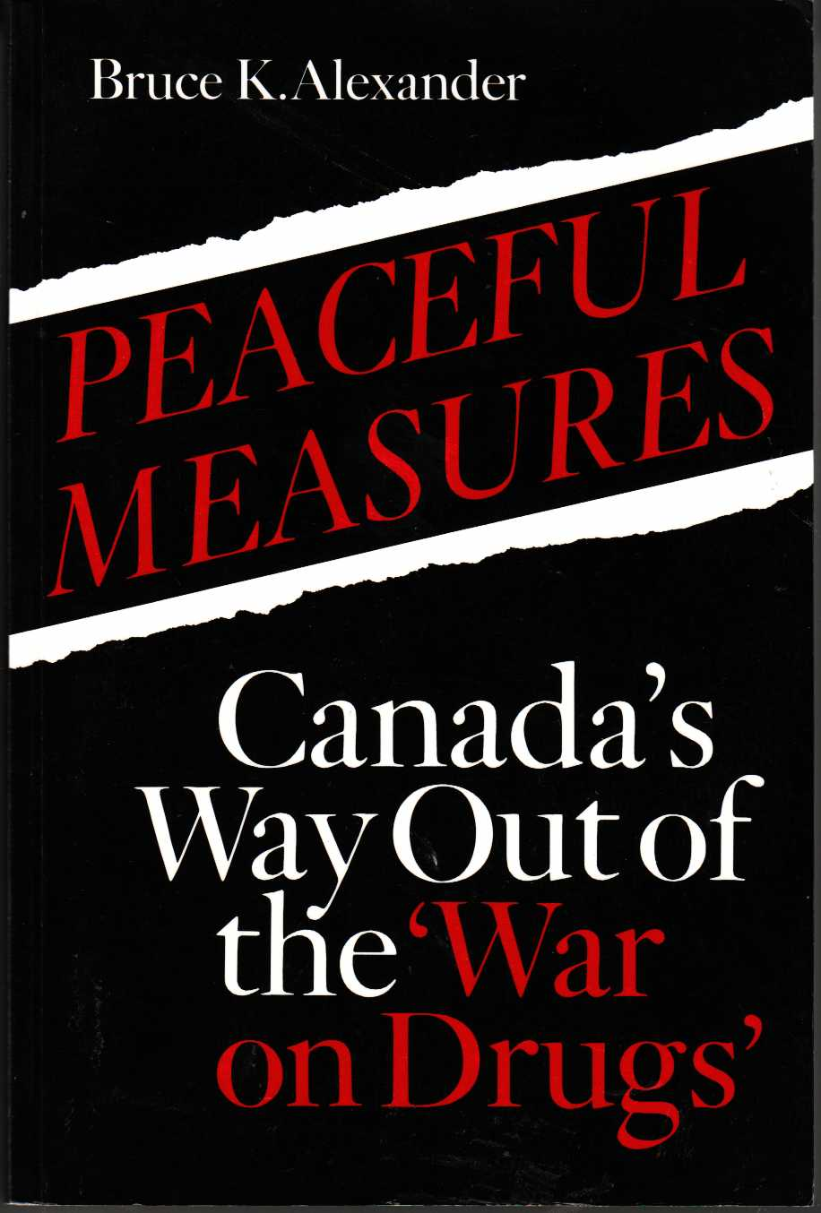 Image for Peaceful Measures Canada's Way Out of the 'War on Drugs'