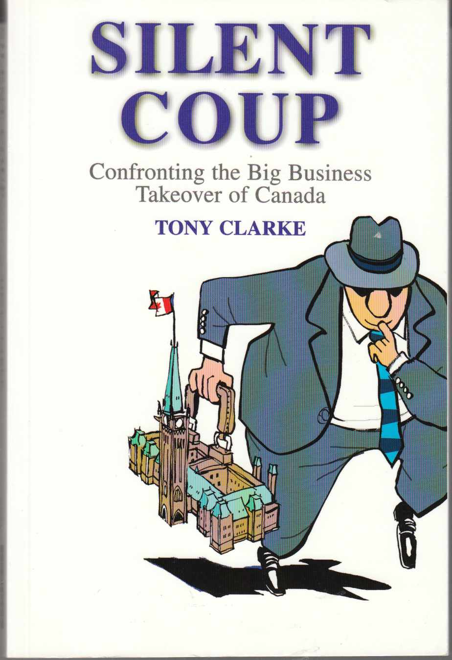 Image for Silent Coup Confronting the Big Business Takeover of Canada
