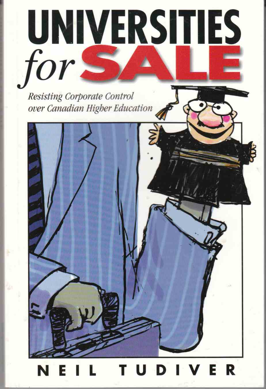 Image for Universities for Sale Resisting Corporate Control over Higher Education
