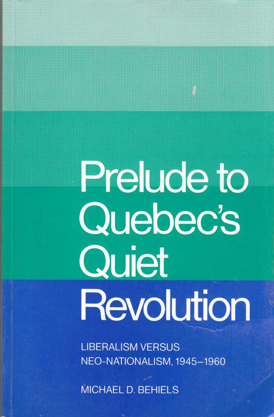 Image for Prelude to Quebec's Quiet Revolution Liberalism Versus Neo-Nationalism, 1945-1960