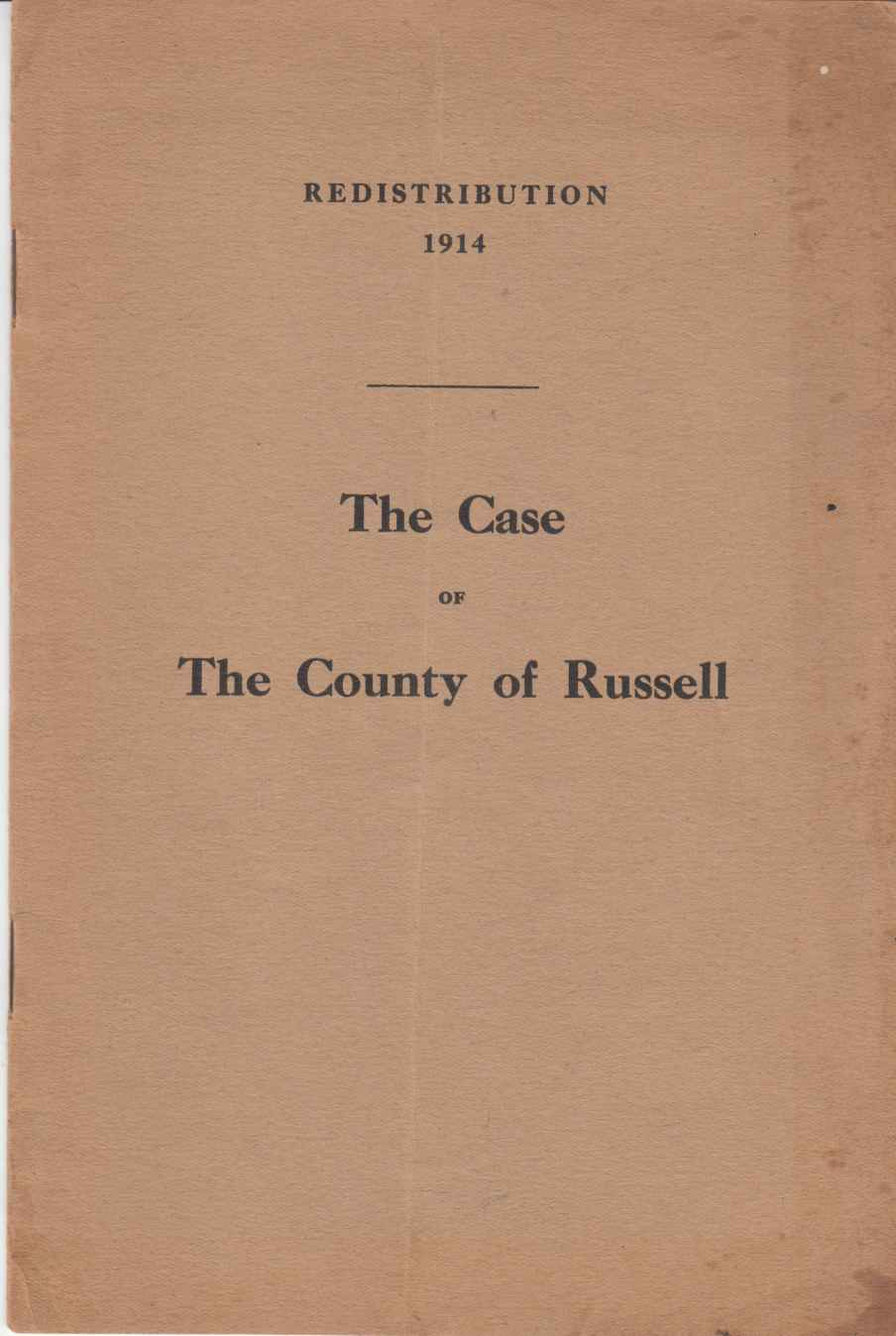 Image for The Case of the Electors of the County of Russell Against the Proposal to Deprive Them of Parliamentary Representation by Wiping Their County off the Electoral Map of Ontario