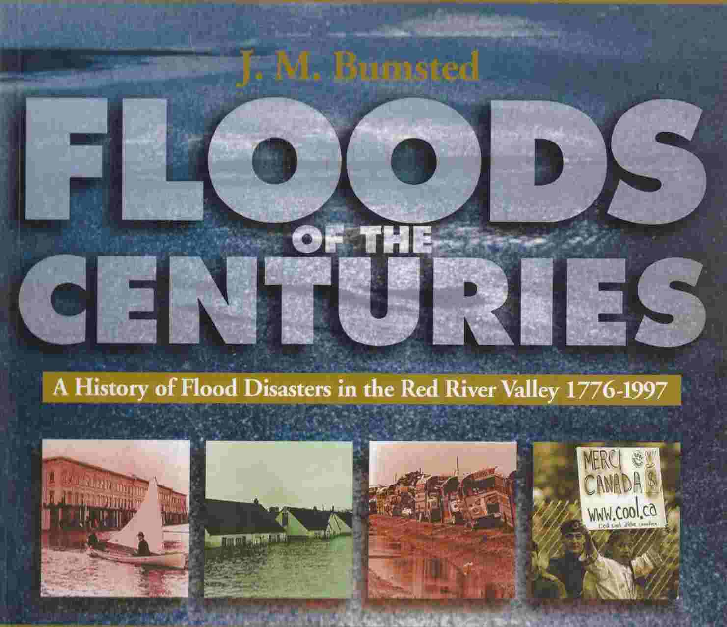 Image for Floods of the Centuries A History of Flood Disasters in the Red River Valley 1776 - 1997