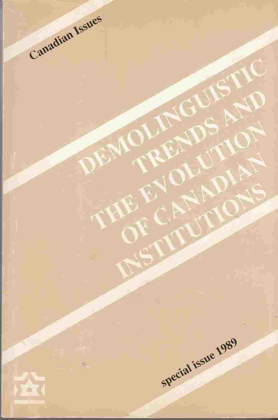 Image for Demolinguistic Trends and the Evolution of Canadian Institutions Tendances Demolinguistiques Et Evolution Des Institutions Canadiennes