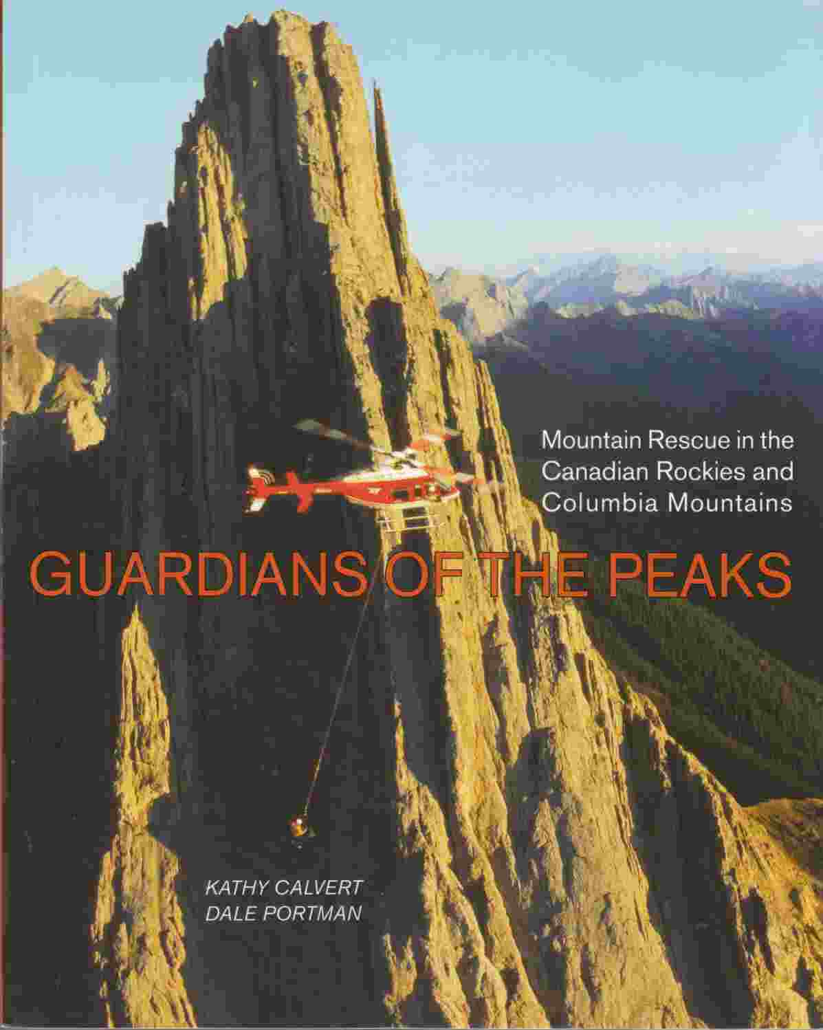 Image for Guardians of the Peaks:  Mountain Rescue in the Canadian Rockies and the Columbia Mountains