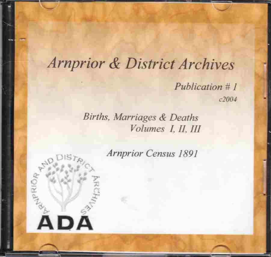 Image for Arnprior and District Archives Publication # 1 Births, Marriages, & Deaths Volumes I, II, III & Arnprior Census 1891