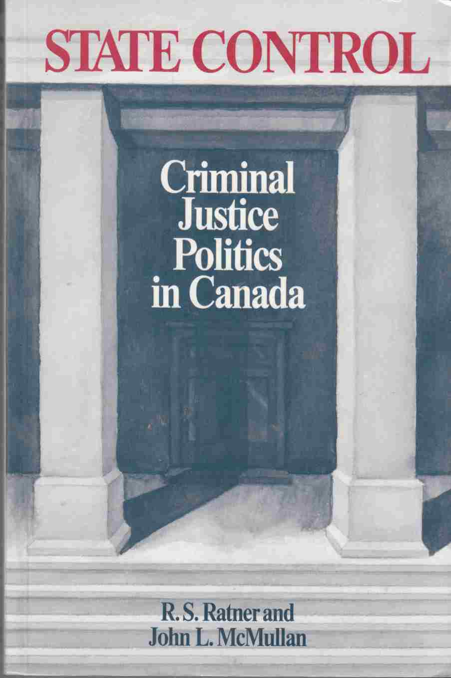 Image for State Control:  Criminal Justice Politics in Canada
