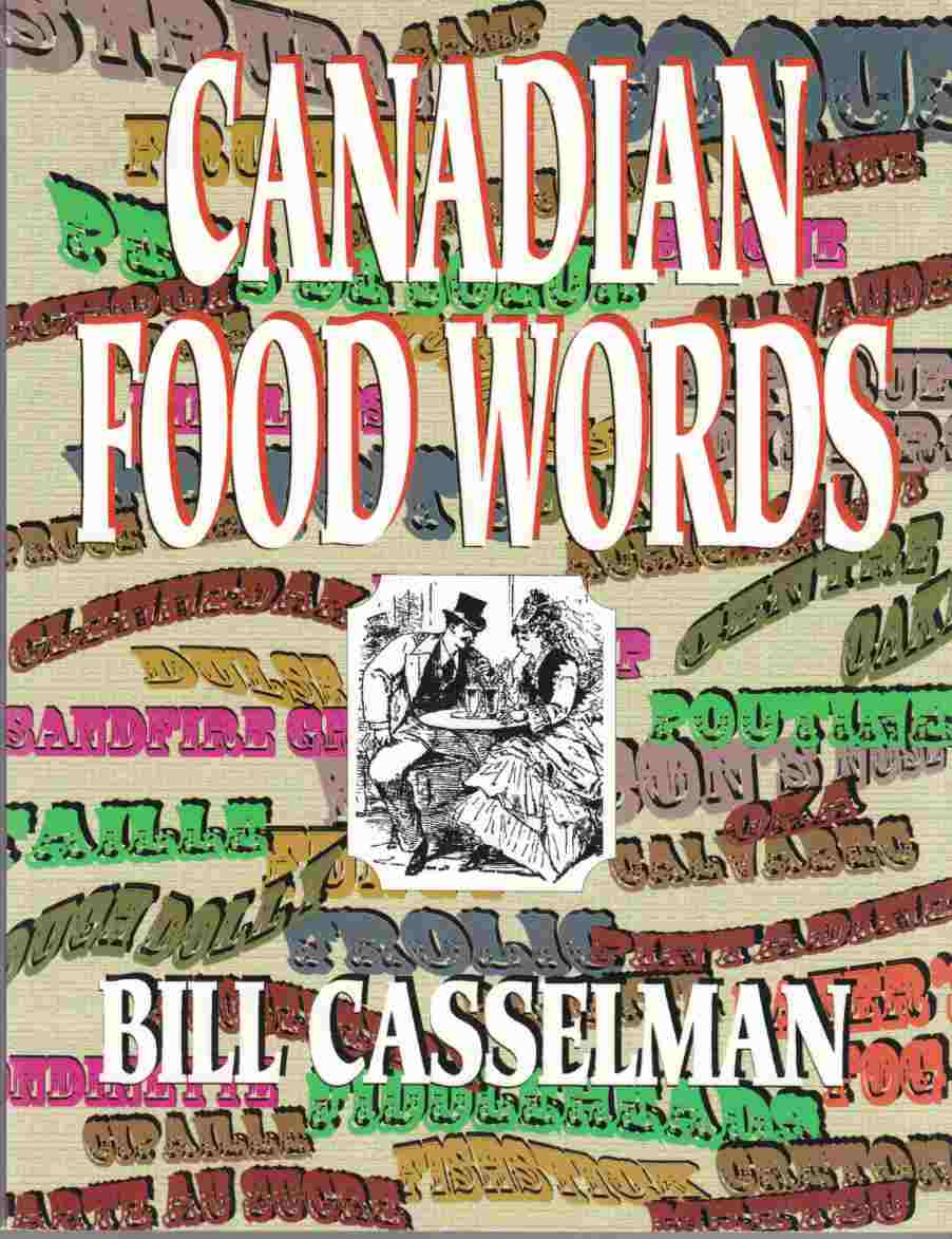 Image for Canadian Food Words:  The Juicy Lore & Tasty Origins of Foods That Founded a Nation