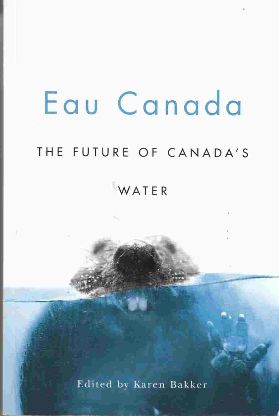 Image for Eau Canada The Future of Canada's Water