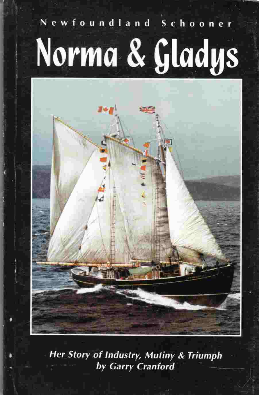 Image for Newfoundland Schooner: Norma & Gladys Her Story of Industry, Mutiny and Triumph