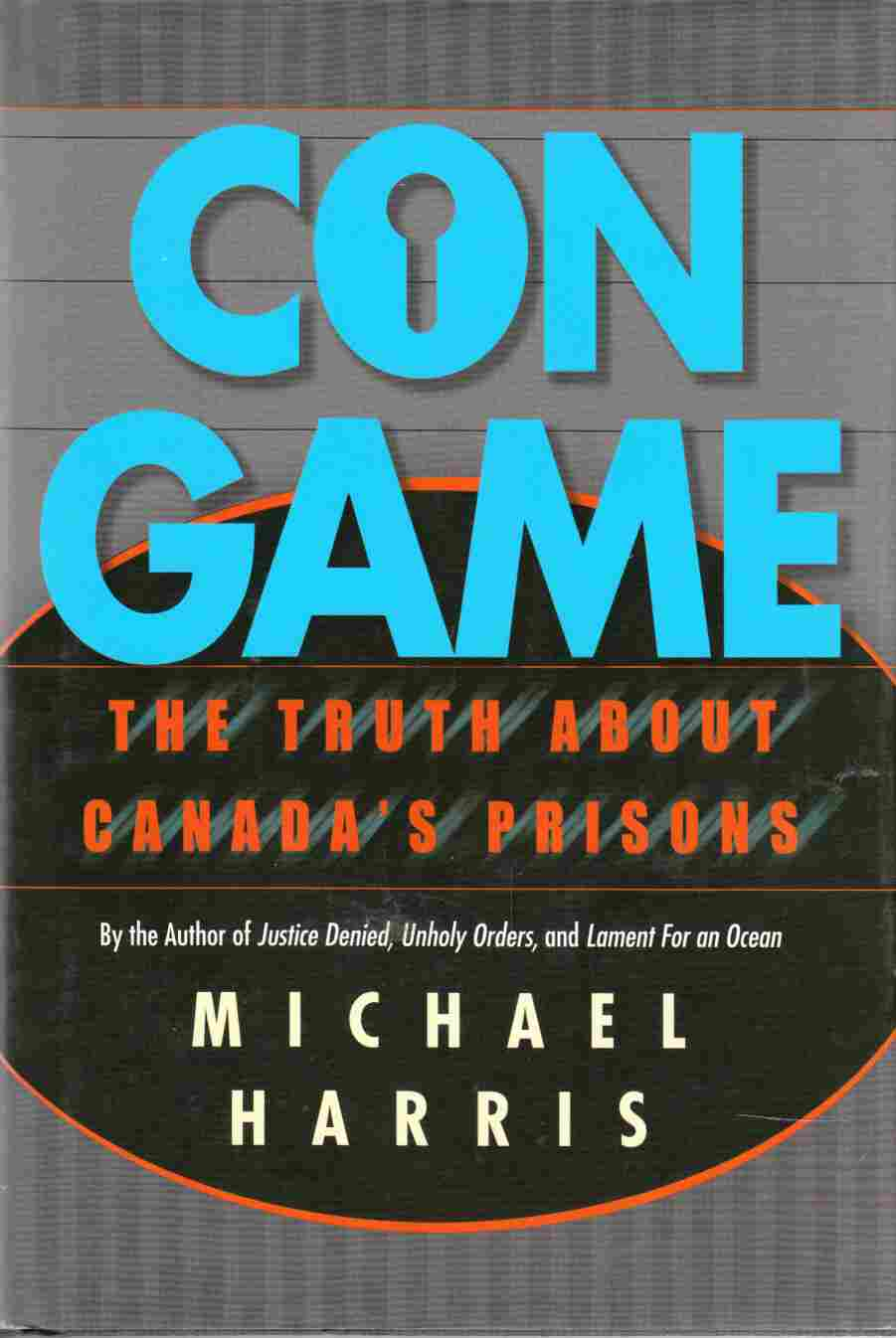 Image for Con Game: The Truth About Canada's Prisons
