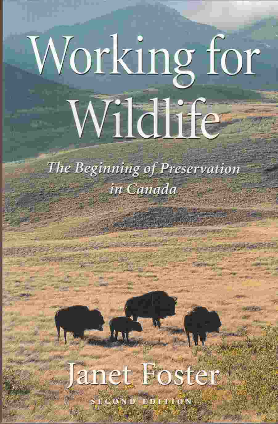 Image for Working for Wildlife The Beginning of Preservation in Canada, Second Edition