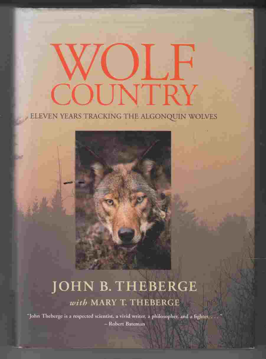 Image for Wolf Country Eleven Years Tracking the Algonquin Wolves
