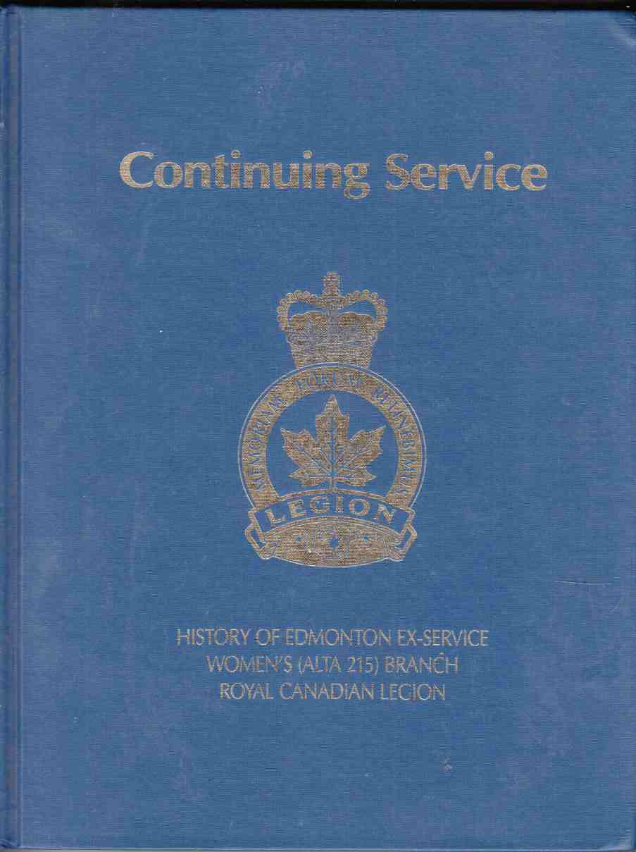 Image for Continuing Service History of the Edmonton Ex-Service Women's (Alberta 215) Branch Royal Canadian Legion