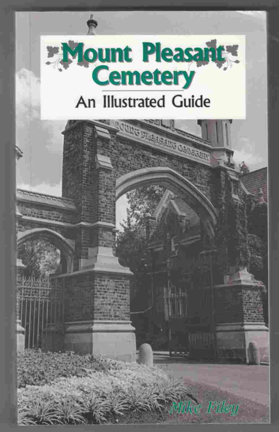 Image for Mount Pleasant Cemetery An Illustrated Guide