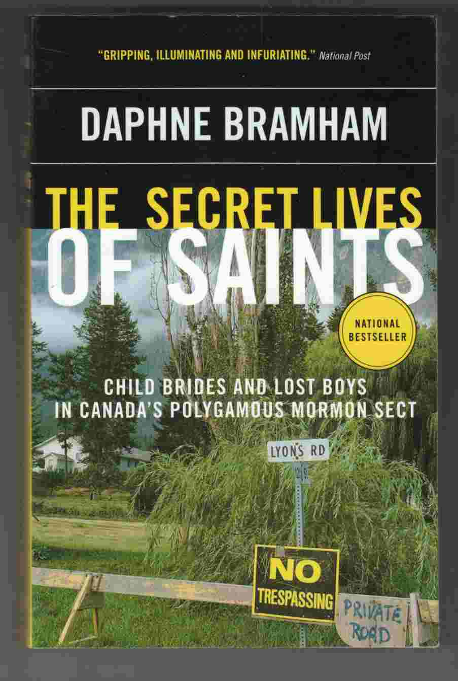 Image for The Secret Lives of Saints Child Brides and Lost Boys in Canada's Polygamous Mormon Sect