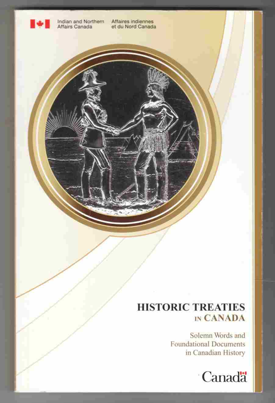 Image for Historic Treaties in Canada Solemn Words and Foundational Documents in Canadian History