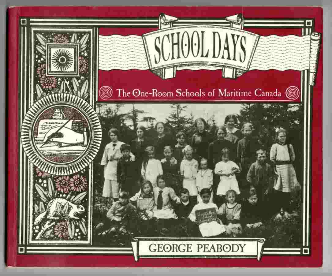 Image for School Days The One-Room Schools of Maritime Canada