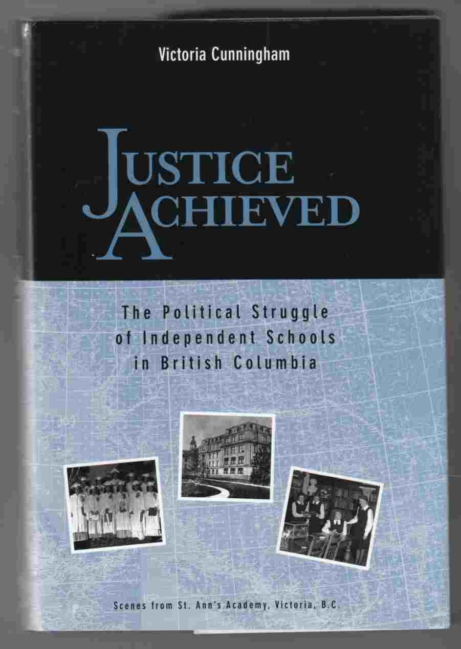 Image for Justice Achieved The Political Struggle of Independent Schools in British Columbia