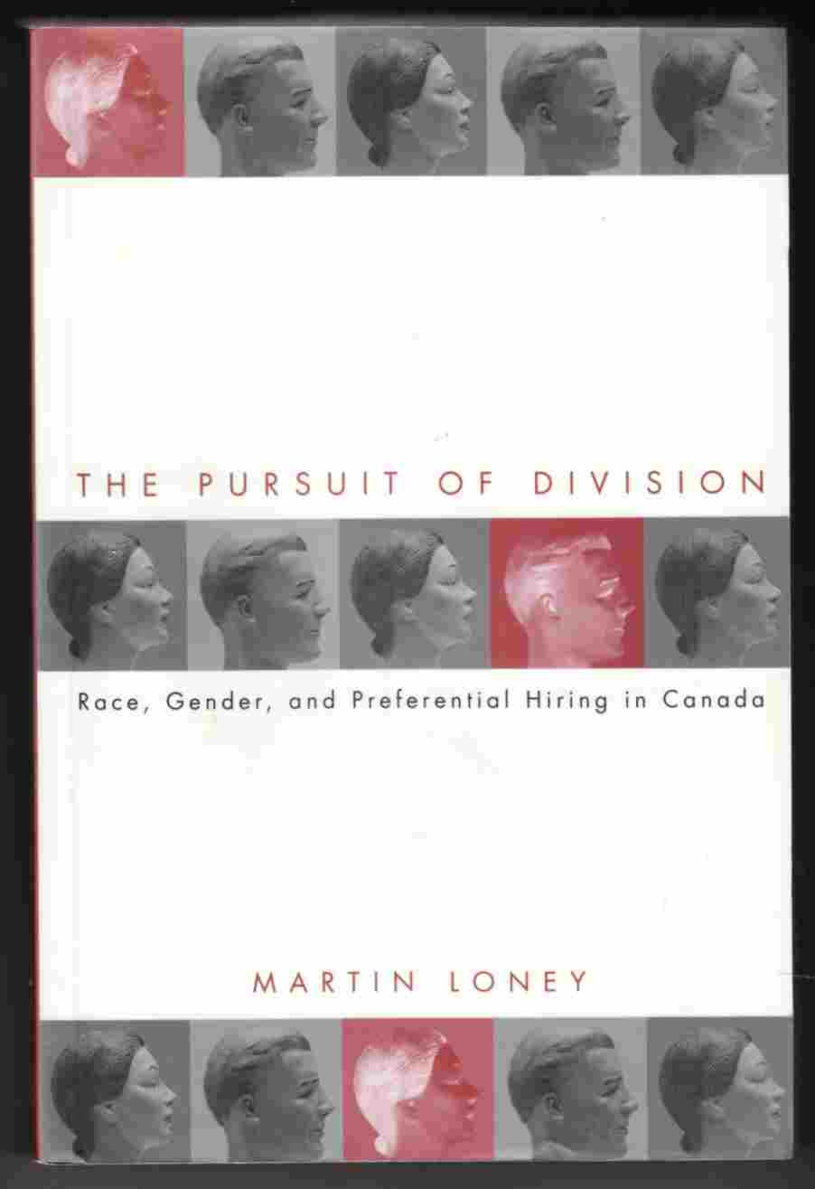 Image for The Pursuit of Division Race, Gender, and Preferential Hiring in Canada