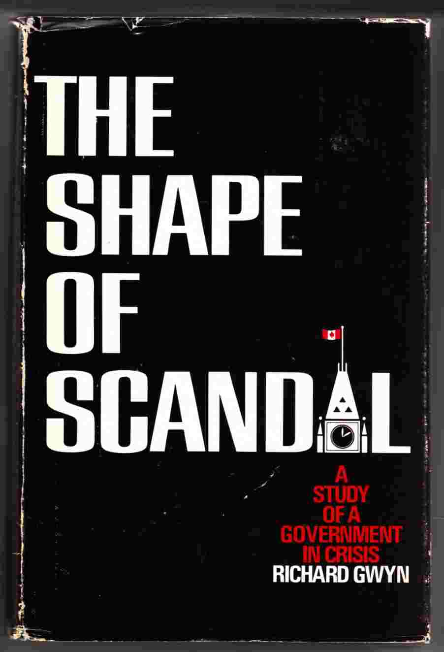 Image for The Shape of Scandal A Study of Government in Crisis