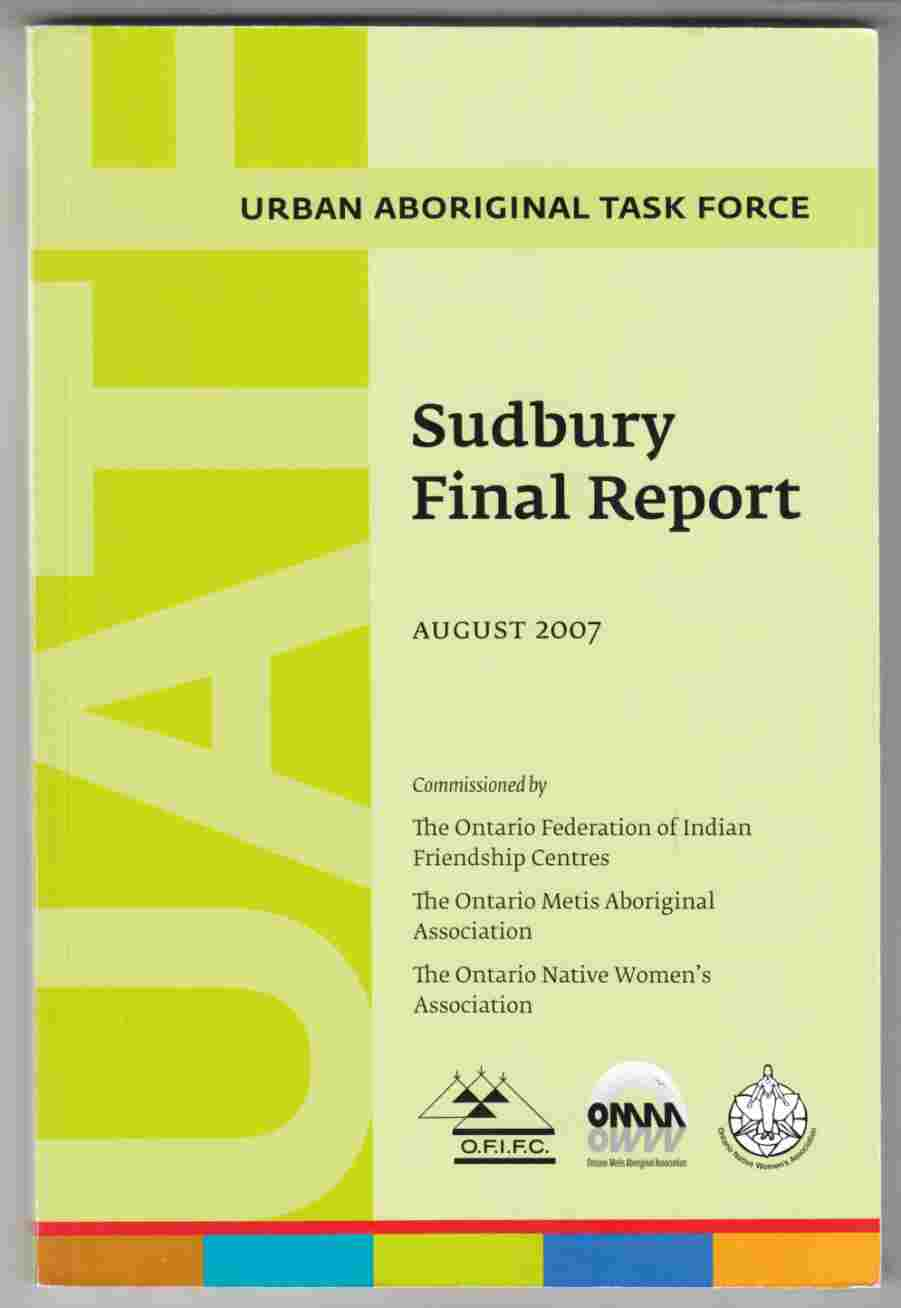 Image for Urban Aboriginal Task Force: Sudbury Final Report August 2007
