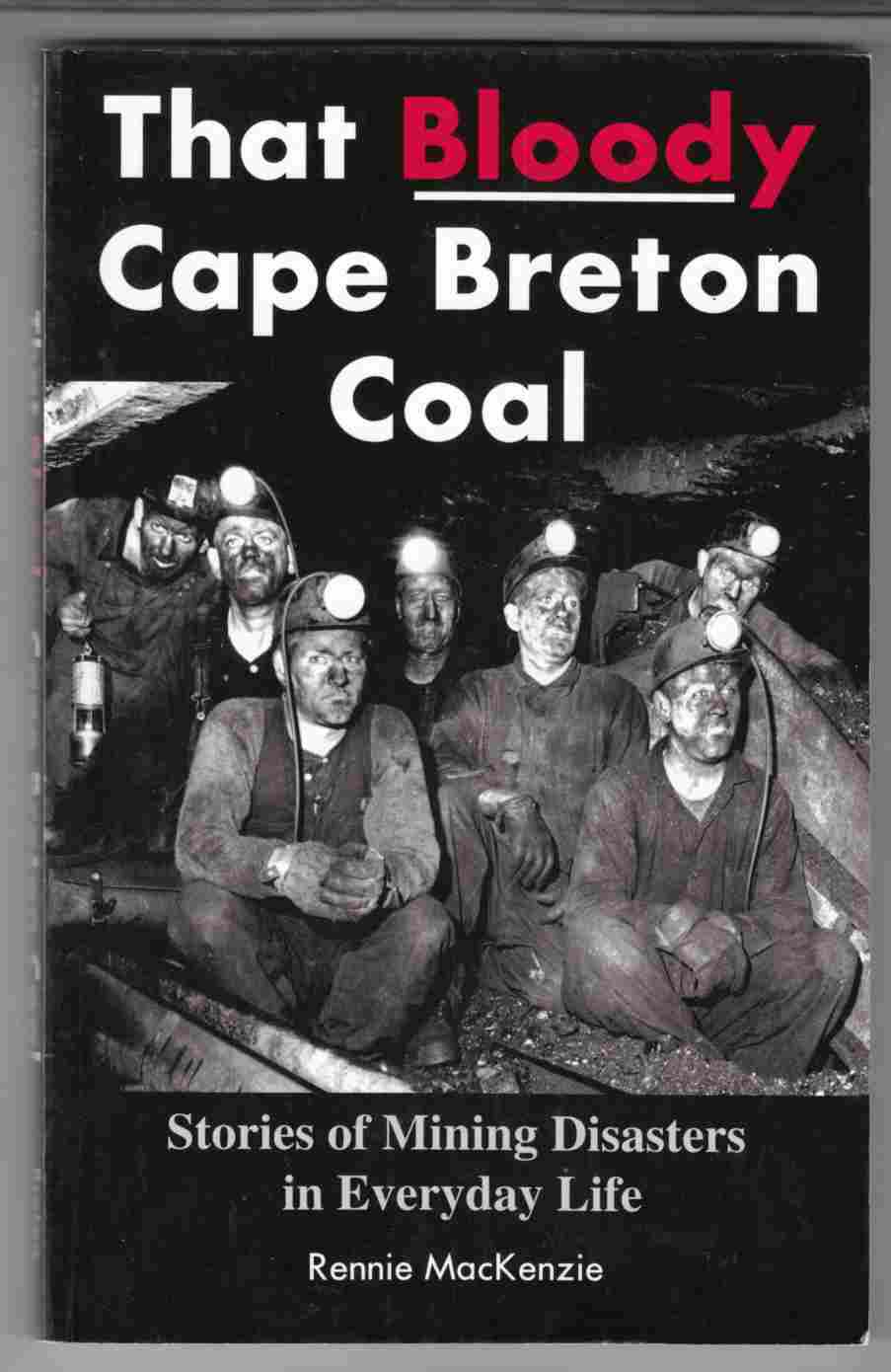 Image for That Bloody Cape Breton Coal Stories of Mining Disasters in Everyday Life