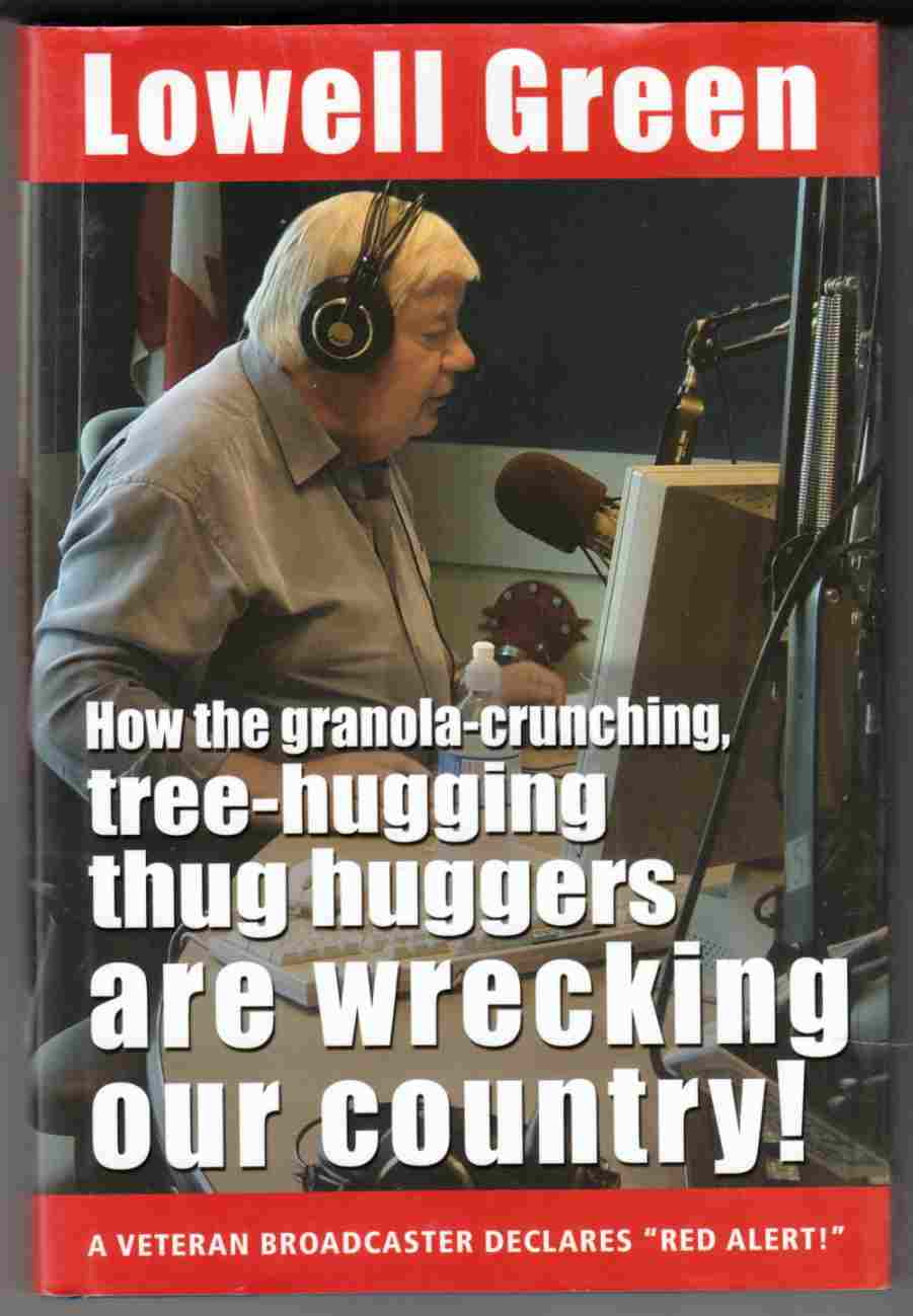 Image for How the Granola-Crunching, Tree-Hugging Thug Huggers Are Wrecking Our Country!