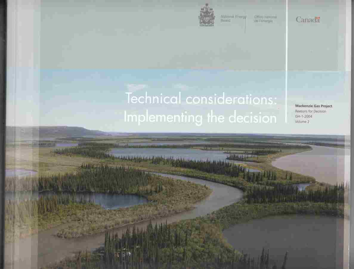 Image for Mackenzie Gas Project Reasons for Decision GH-1-2004 Volume 2 Technical Considerations: Implementing the Decision