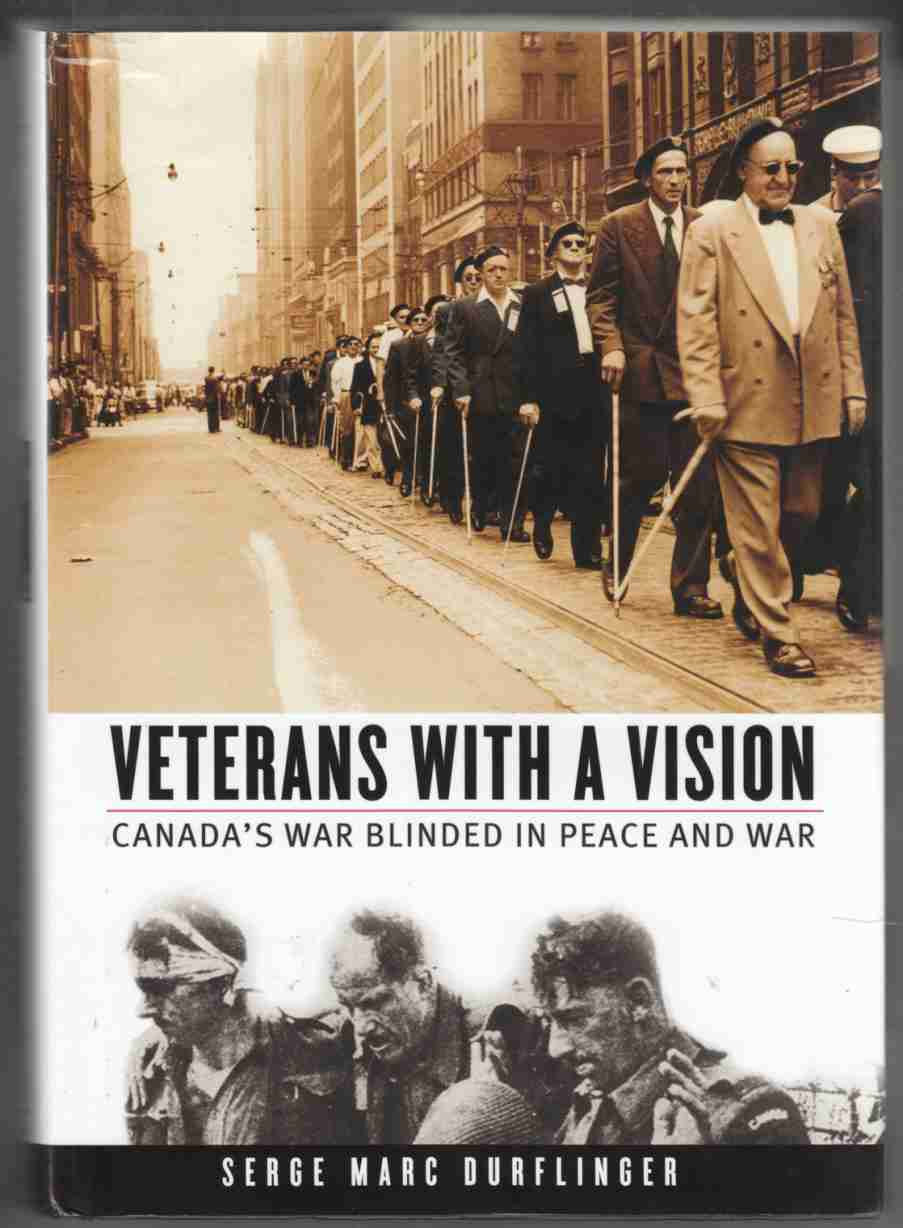 Image for Veterans with a Vision Canada's War Blinded in Peace and War