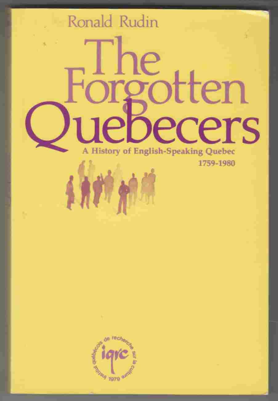 Image for The Forgotten Quebec:  A History of English-Speaking Quebec 1759-1980