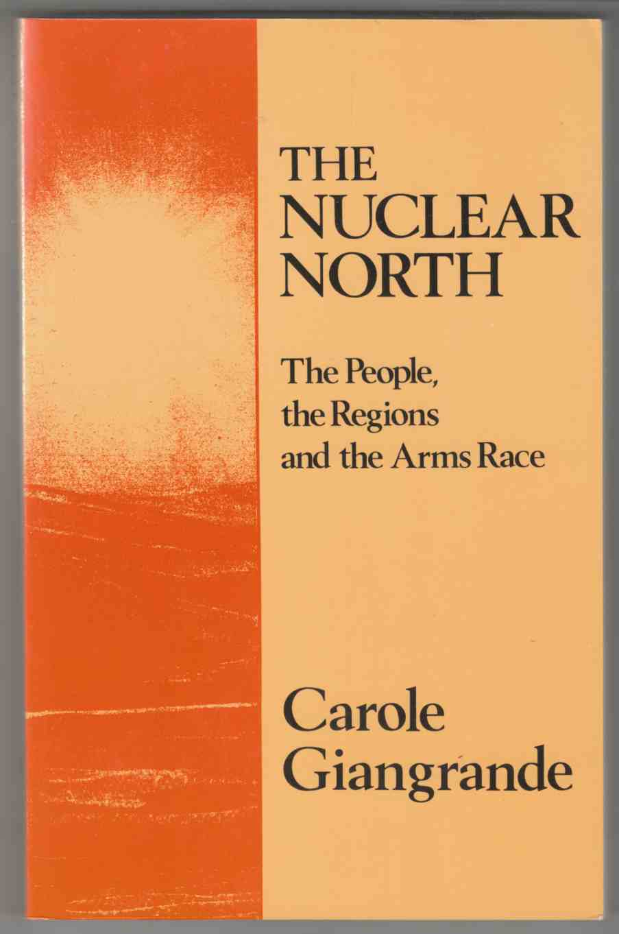 Image for The Nuclear North: the People, the Regions and the Arms Race