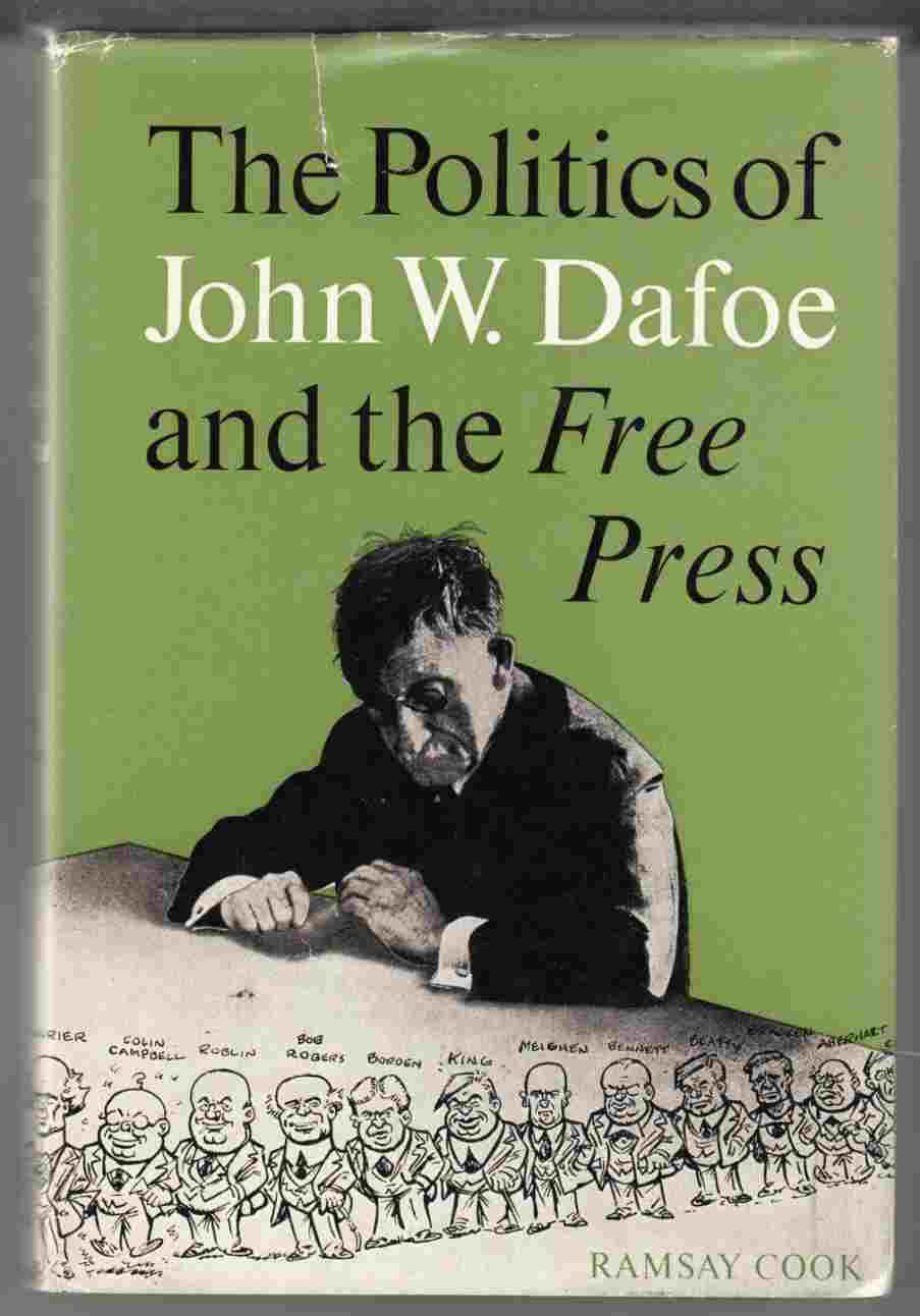 Image for The Politics of John W. Dafoe and the Free Press