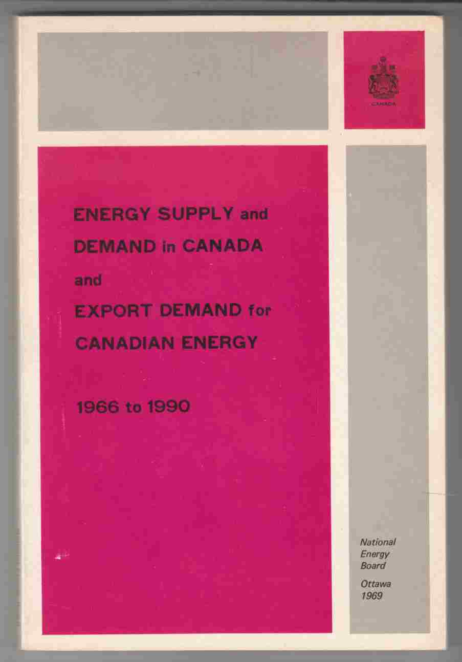 Image for Energy Supply and Demand in Canada and Export Demand for Canadian Energy 1966 to 1990
